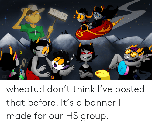 banner: WHEALU wheatu:I don't think I've posted that before. It's a banner I made for our HS group.
