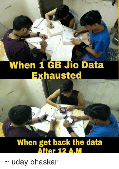 Jio: When 1 GB Jio Data  Exhausted  When get back the data  After 12 A.M ~ uday bhaskar