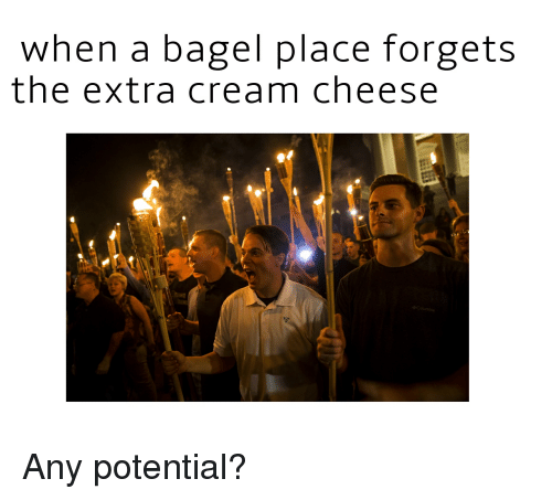 Cream, Cheese, and Bagel: when a bagel place forgets  the extra cream cheese Any potential?