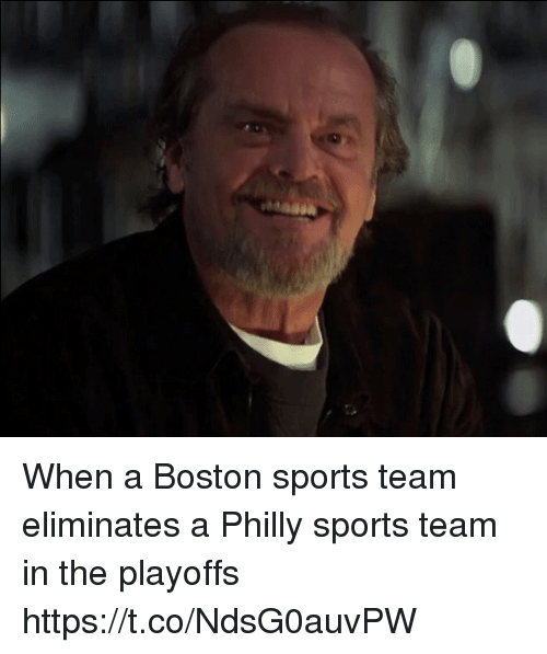 Memes, Sports, and Boston: When a Boston sports team eliminates a Philly sports team in the playoffs https://t.co/NdsG0auvPW