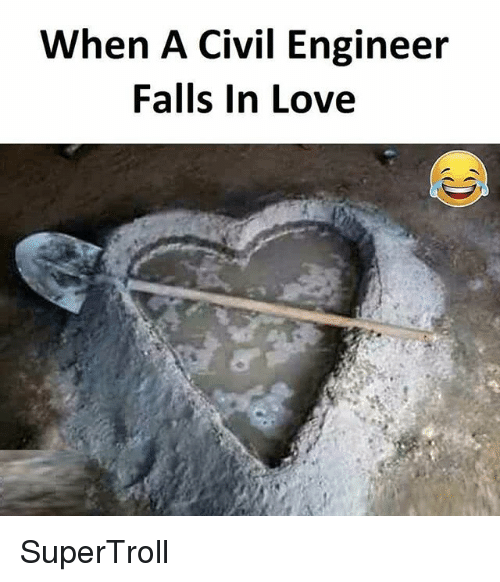 Love, Memes, and 🤖: When A Civil Engineer  Falls In Love SuperTroll
