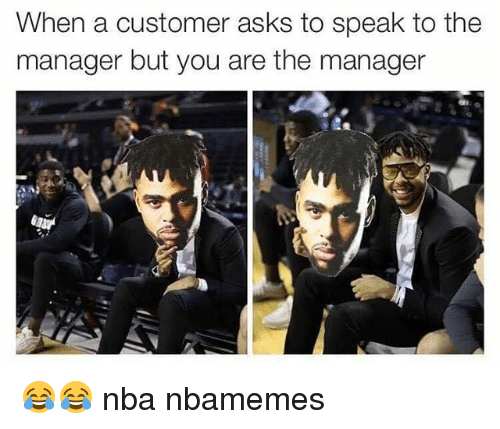 Basketball, Nba, and Sports: When a customer asks to speak to the  manager but you are the manager 😂😂 nba nbamemes
