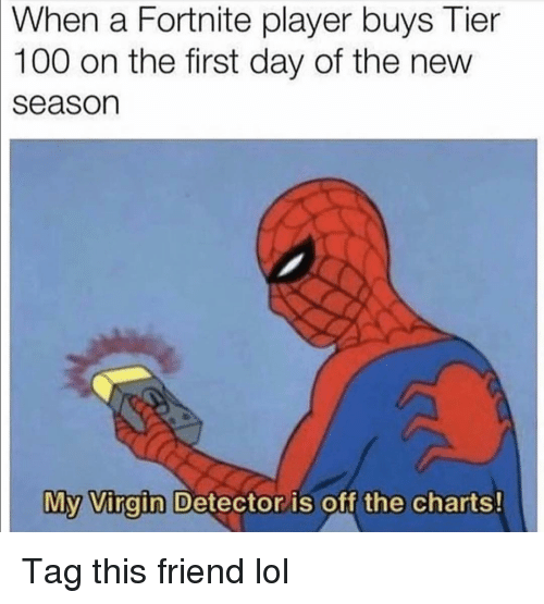 Off The Charts: When  a Fortnite player buys Tier  100 on the first day of the new  season  My  Vinain Detector is off the charts  0 Tag this friend lol