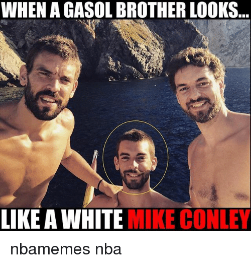 mike conley: WHEN A GASOL BROTHER LOOKS...  LIKE A WHITE MIKE CONLEY nbamemes nba