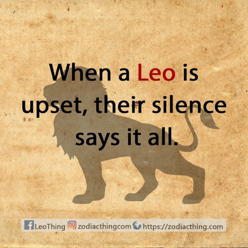 leo: When a Leo is  upset, their silence  says it all  fLeoThingzodiacthingcom  https://zodiacthing.com