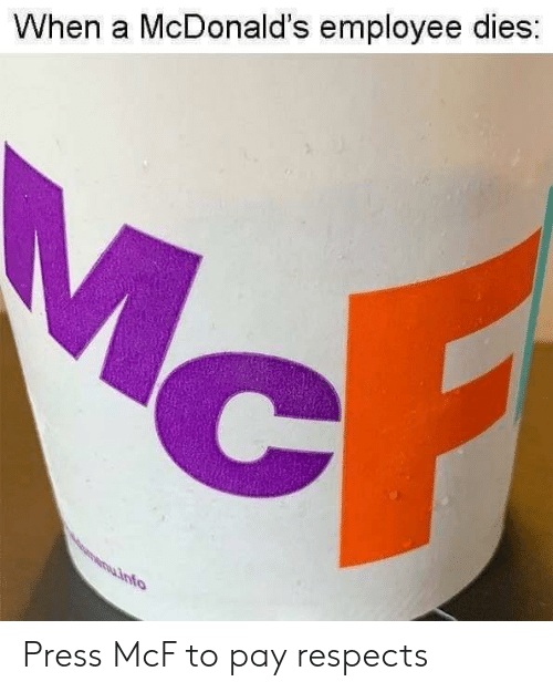 Mcdonalds Employee: When a McDonald's employee dies:  uinfo Press McF to pay respects