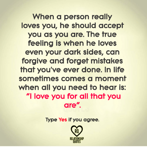 When A Person Really Loves You He Should Accepf You As You