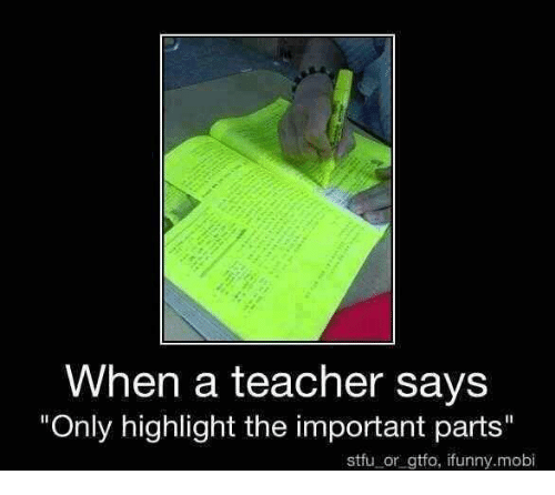 """Unnie: When a teacher says  """"Only highlight the important parts""""  stfu or gtfo, if unny.mobi"""