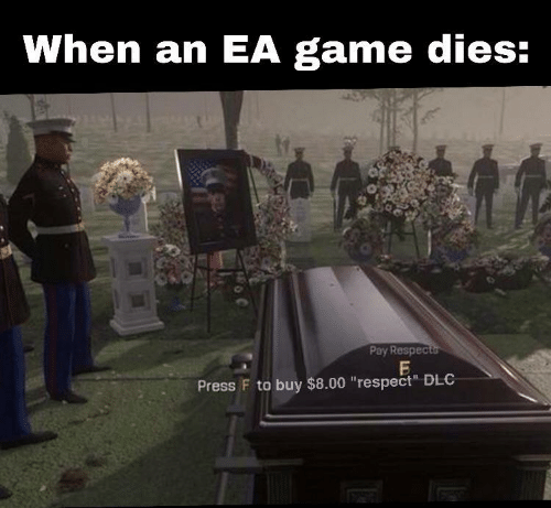 """dlc: When an EA game dies:  Pay Respec  Press F to buy $8.00 """"respect"""" DLC"""