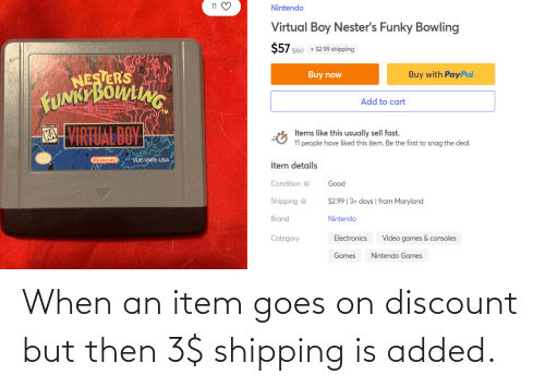 But Then: When an item goes on discount but then 3$ shipping is added.