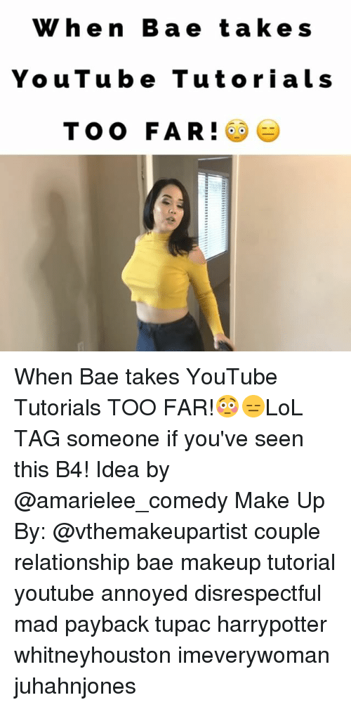 makeup tutorials: When B a e t a ke s  YouTube Tutorial s  TOO FAR! When Bae takes YouTube Tutorials TOO FAR!😳😑LoL TAG someone if you've seen this B4! Idea by @amarielee_comedy Make Up By: @vthemakeupartist couple relationship bae makeup tutorial youtube annoyed disrespectful mad payback tupac harrypotter whitneyhouston imeverywoman juhahnjones
