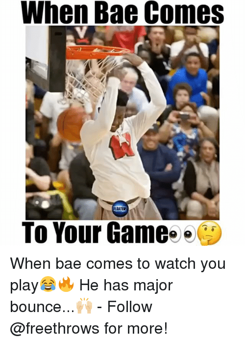 Bounc: When Bae Comes  To Your Game When bae comes to watch you play😂🔥 He has major bounce...🙌🏼 - Follow @freethrows for more!