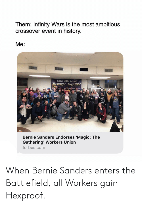 Bernie Sanders: When Bernie Sanders enters the Battlefield, all Workers gain Hexproof.