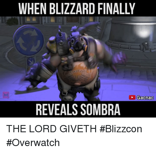 Blizzcon: WHEN BLIZZARD FINALLY  Gacnac  REVEALS SOMBRA THE LORD GIVETH #Blizzcon #Overwatch
