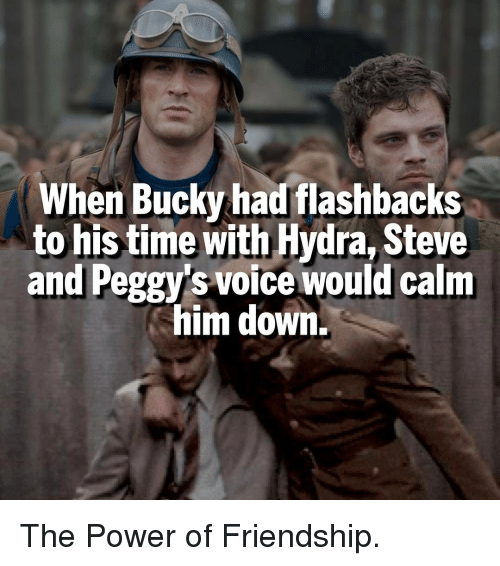Memes, 🤖, and Hydra: When Bucky had flashbacks  to his time with Hydra, Steve  and Peggysvoice would calm  him down. The Power of Friendship.