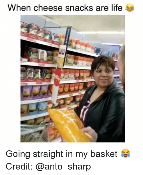 Life, Memes, and 🤖: When cheese snacks are life Going straight in my basket 😂 Credit: @anto_sharp