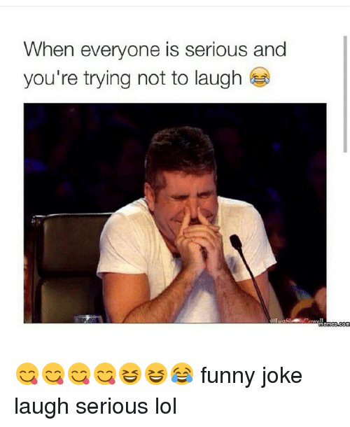 Funny Memes For Everyone : When everyone is serious and you re trying not to laugh gi