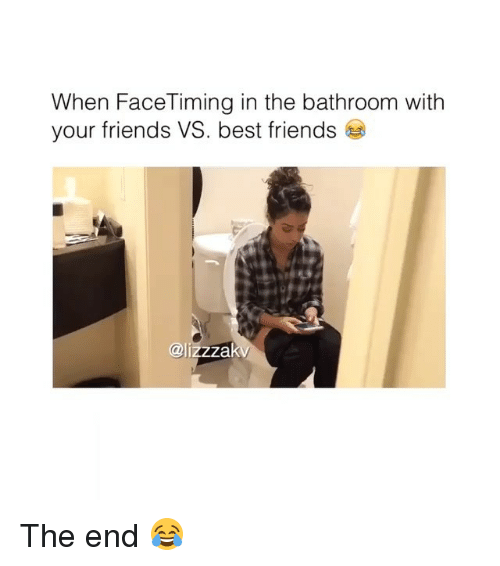 Friends Vs Best Friends: When FaceTiming in the bathroom with  your friends VS. best friends  @lizzzal The end 😂