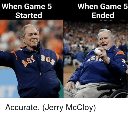 Mlb, Game, and Accurate: When Game 5  Started  When Game 5  Ended Accurate.  (Jerry McCloy)