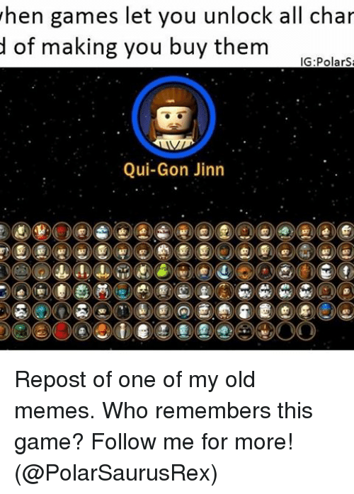 qui gon jinn: when games let you unlock all char  d of making you buy them  IGE Polars  Qui-Gon Jinn Repost of one of my old memes. Who remembers this game? Follow me for more! (@PolarSaurusRex)