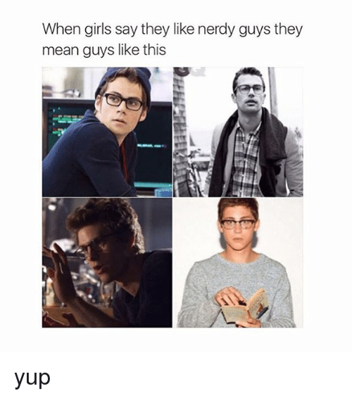 Nerdy Guys: When girls say they like nerdy guys they  mean guys like this yup