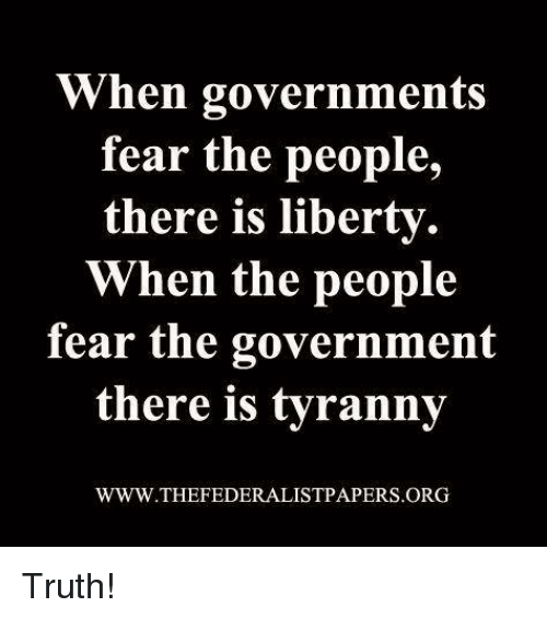 When The People Fear The Government