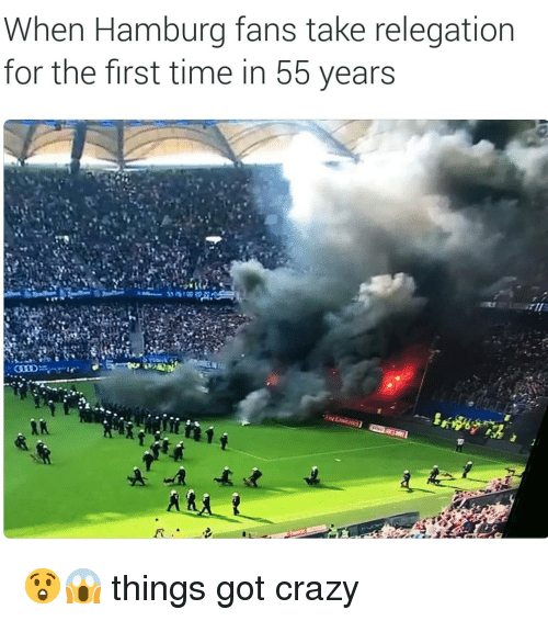 hamburg: When Hamburg fans take relegation  for the first time in 55 years 😲😱 things got crazy