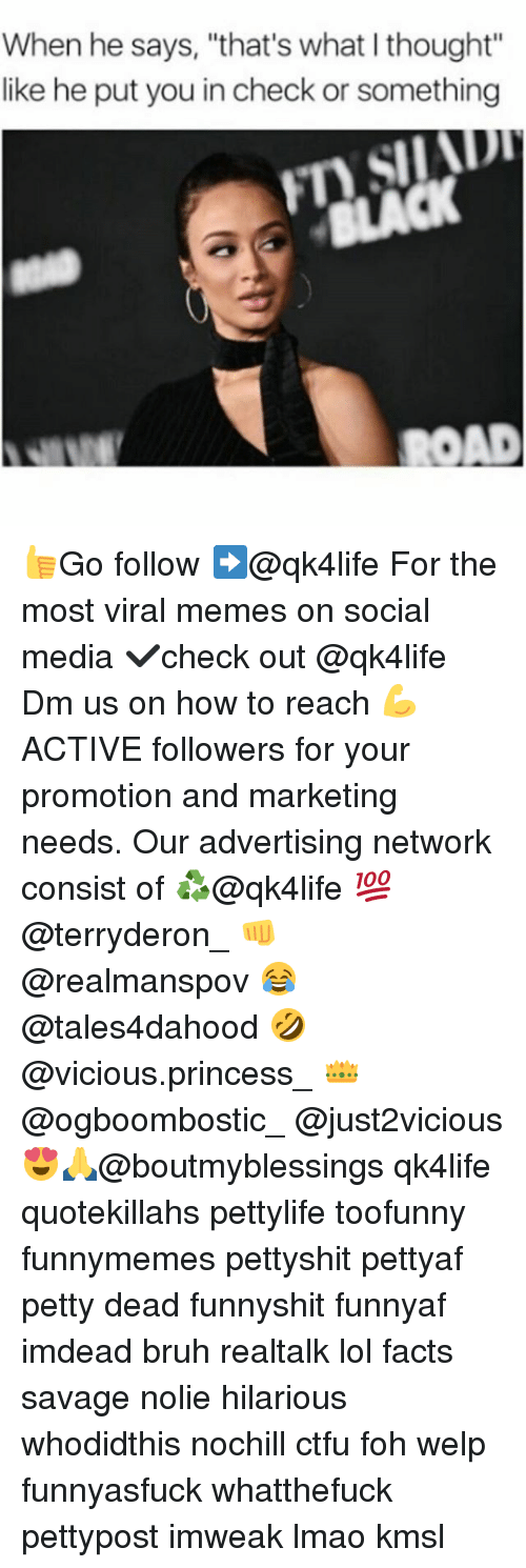 """Bruh, Ctfu, and Facts: When he says, """"that's what I thought""""  like he put you in check or something  BLACK  ROAD 👍Go follow ➡@qk4life For the most viral memes on social media ✔check out @qk4life Dm us on how to reach 💪ACTIVE followers for your promotion and marketing needs. Our advertising network consist of ♻@qk4life 💯@terryderon_ 👊@realmanspov 😂@tales4dahood 🤣@vicious.princess_ 👑@ogboombostic_ @just2vicious😍🙏@boutmyblessings qk4life quotekillahs pettylife toofunny funnymemes pettyshit pettyaf petty dead funnyshit funnyaf imdead bruh realtalk lol facts savage nolie hilarious whodidthis nochill ctfu foh welp funnyasfuck whatthefuck pettypost imweak lmao kmsl"""
