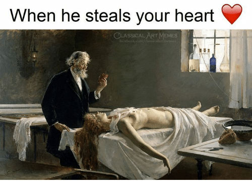 Memes, Heart, and Classical Art: When he steals your heart  CLASSICAL ART MEMES