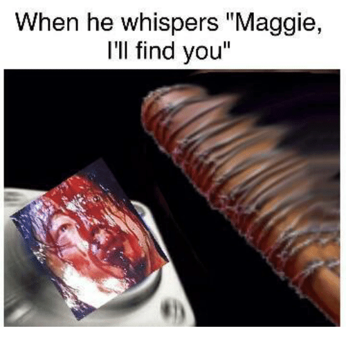 """Maggie Ill Find You: When he whispers """"Maggie,  I'll find you"""