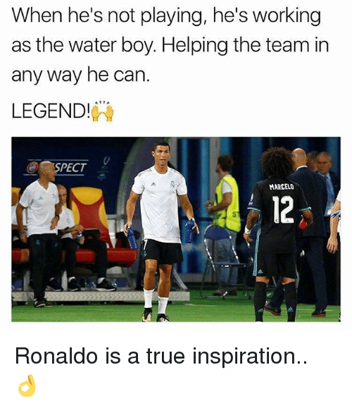 spect: When he's not playing, he's working  as the water boy. Helping the team in  any way he can  LEGEND!  SPECT  MARCELO  12 Ronaldo is a true inspiration.. 👌