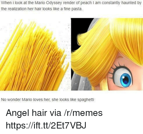 Mario Odyssey: When i look at the Mario Odyssey render of peach I am constantly haunted by  the realization her hair looks like a fine pasta.  No wonder Mario loves her, she looks like spaghetti Angel hair via /r/memes https://ift.tt/2Et7VBJ