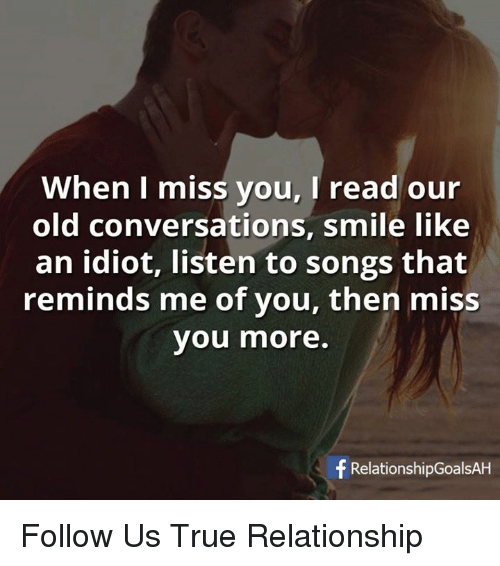When I Miss You I Read Our Old Conversations Smile Like An Idiot