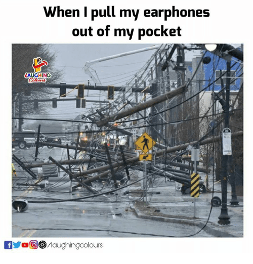 Indianpeoplefacebook, Pocket, and Earphones: When I pull my earphones  out of my pocket  LAUGHING