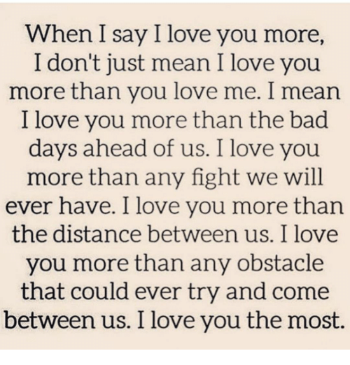 I Love You More Than Quotes: When I Say I Love You More I Don't Just Mean I Love You