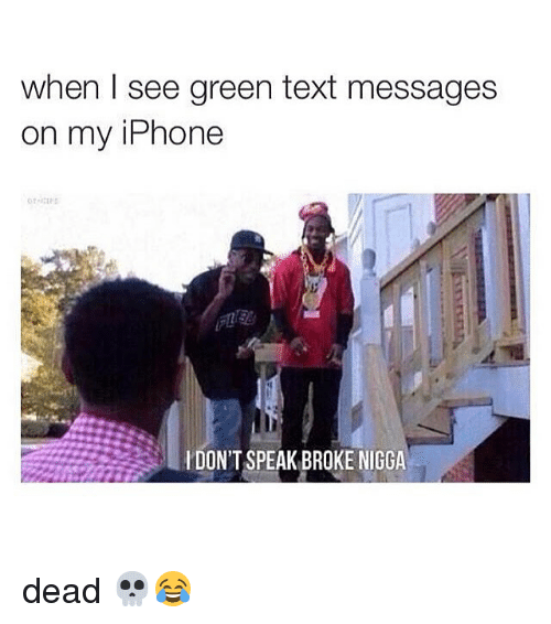 when i see green text messages on my iphone l 2172676 🔥 25 best memes about green texts green texts memes
