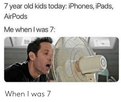 When I Was: When I was 7