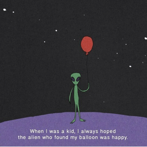 Alien, Happy, and Who: When I was a kid, I always hoped  the alien who found my balloon was happy