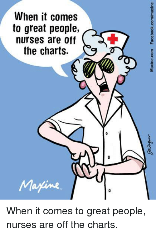 """Off The Charts: When it comes  to great people,  nurses are off ( a  the charts.  Matin  auixewpu03""""Mooqaved woo.auixeW  G  G  se ff  elf  p0  0eet  cp a  tt  iasc  nee  erse  hgrh  It  on When it comes to great people, nurses are off the charts."""