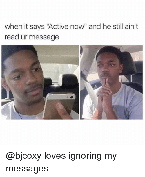 """Grindr, Now, and Still: when it says """"Active now"""" and he still ain't  read ur message @bjcoxy loves ignoring my messages"""