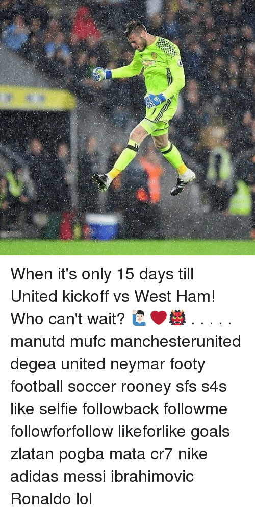 Adidas, Football, and Goals: When it's only 15 days till United kickoff vs West Ham! Who can't wait? 🙋🏻‍♂️❤️👹 . . . . . manutd mufc manchesterunited degea united neymar footy football soccer rooney sfs s4s like selfie followback followme followforfollow likeforlike goals zlatan pogba mata cr7 nike adidas messi ibrahimovic Ronaldo lol