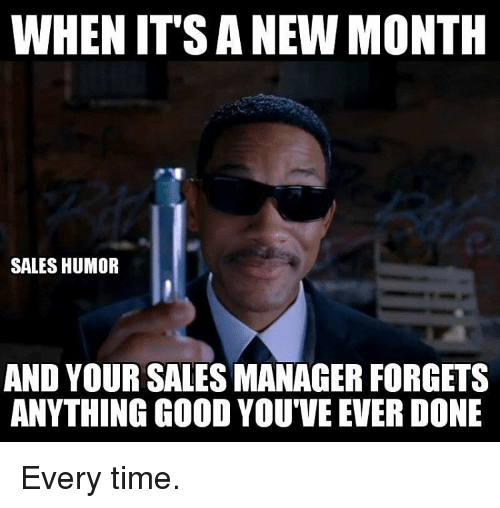 when itsanew month sales humor and your sales manager forgets 16520379 when itsanew month sales humor and your sales manager forgets,New Month Meme