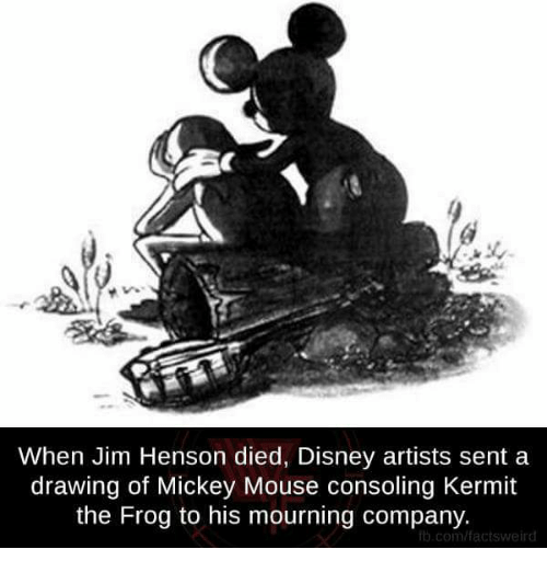 Kermit the Frog, Memes, and Mickey Mouse: When Jim Henson died, Disney artists sent a  drawing of Mickey Mouse consoling Kermit  the Frog to his mourning company.  ib.com/facts weird