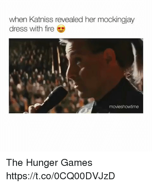 Fire, The Hunger Games, and Memes: when Katniss revealed her mockingjay  dress with fire  movieshowtime The Hunger Games https://t.co/0CQ00DVJzD