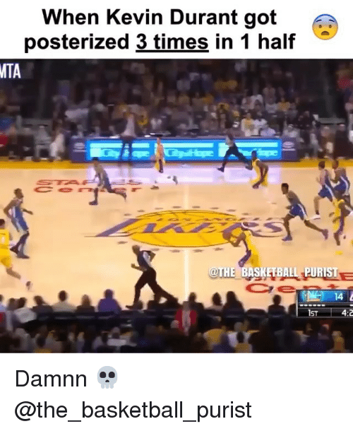 posterized: When Kevin Durant got  posterized 3 times in 1 half  MTA  THE BASKETBALL PURIST  Ce  IST  4:2 Damnn 💀 @the_basketball_purist