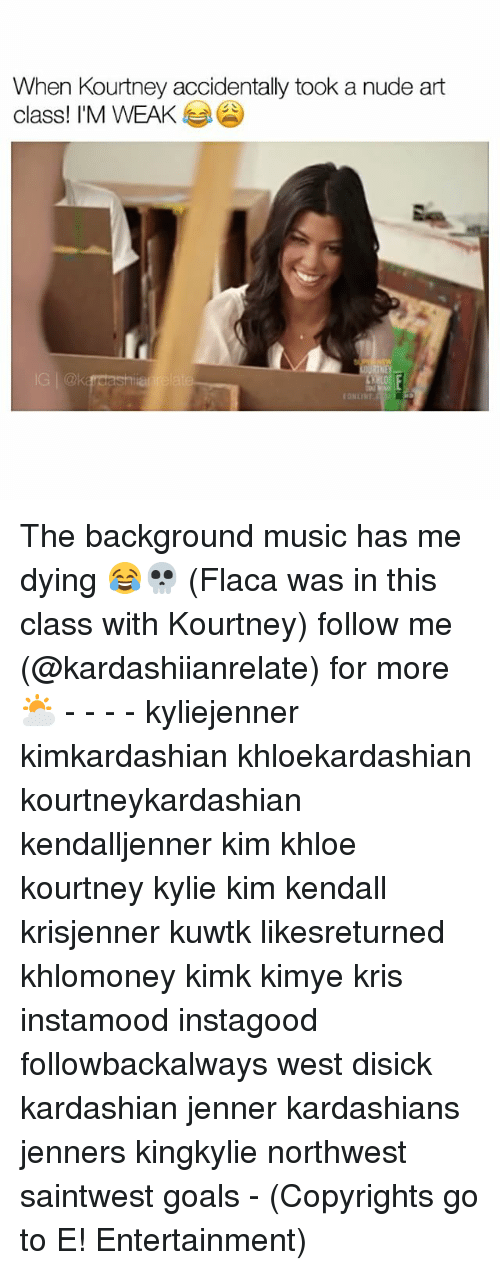 Memes, 🤖, and Art: When Kourtney accidentally took a nude art  class! I'M WEAK The background music has me dying 😂💀 (Flaca was in this class with Kourtney) follow me (@kardashiianrelate) for more ⛅️ - - - - kyliejenner kimkardashian khloekardashian kourtneykardashian kendalljenner kim khloe kourtney kylie kim kendall krisjenner kuwtk likesreturned khlomoney kimk kimye kris instamood instagood followbackalways west disick kardashian jenner kardashians jenners kingkylie northwest saintwest goals - (Copyrights go to E! Entertainment)