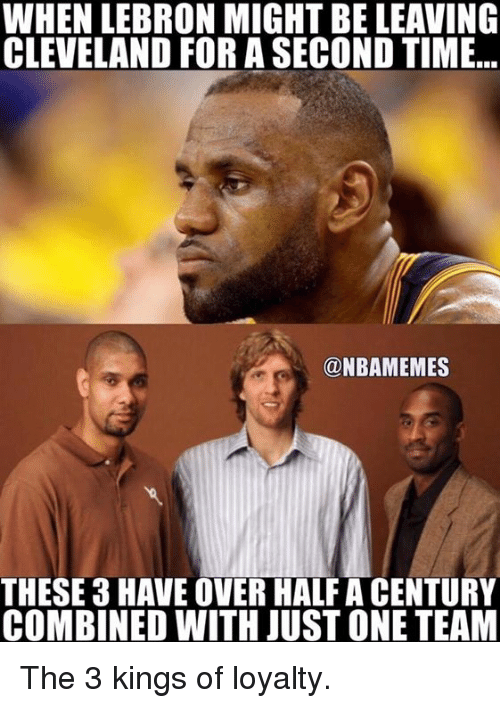 Nba, Cleveland, and Lebron: WHEN LEBRON MIGHT BE LEAVING  CLEVELAND FOR A SECOND TIME..  @NBAMEMES  THESE 3 HAVE OVER HALF A CENTURY  COMBINED WITH JUST ONE TEAM The 3 kings of loyalty.