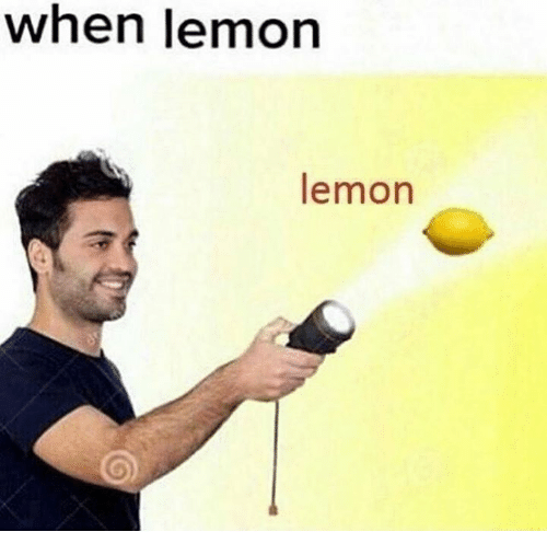 Lemon, Lemons, and When: when lemon  lemon