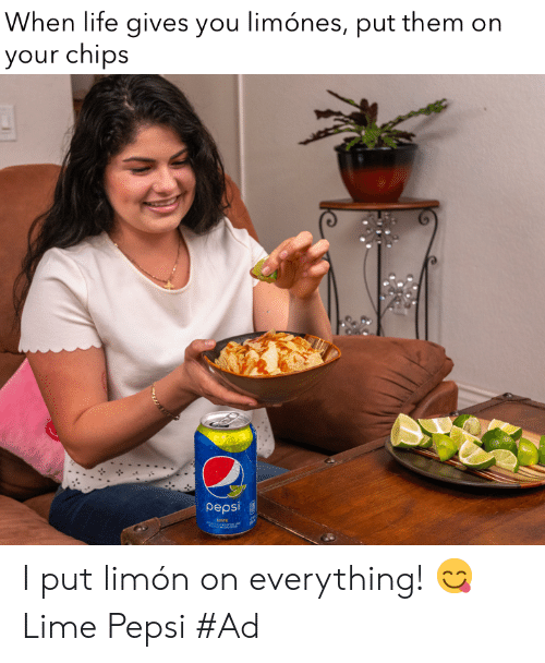 Pepsi: When life gives you limónes, put them on  your chips  pepsi I put limón on everything! 😋 Lime Pepsi #Ad