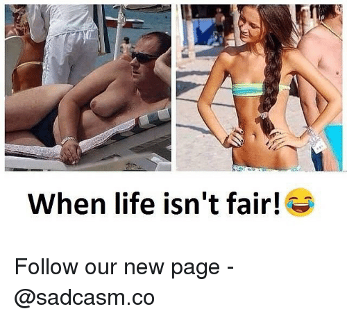 Life, Memes, and 🤖: When life isn't fair! Follow our new page - @sadcasm.co